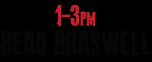 1-3 p.m. Beau Braswell