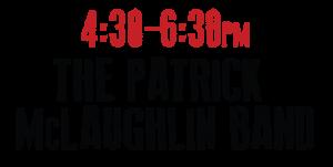 4:30-6:30 p.m. The Patrick McLaughlin Band