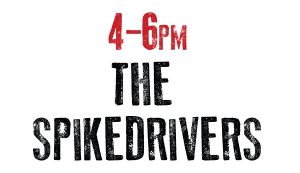 4-6 p.m. The Spikedrivers
